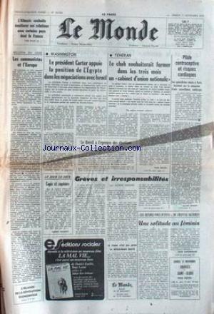MONDE (LE) [No 10508] du 11/11/1978 - LES COMMUNISTES ET L'EUROPE - CARTER APPUIE LA POSITION DE L'EGYPTE DANS LES NEGOCIATIONS AVEC ISRAEL - TEHERAN - LE SHAH SOUHAITERAIT FORMER DANS LES 3 MOIS UN CABINET D'UNION NATIONALE - PILULE CONTRACEPTIVE ET RISQUES CARDIAQUES - GREVES - BRESIL - ELECTIONS.