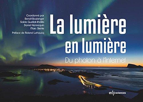 La lumière en lumière, du photon à l'Internet par Benoît Boulanger