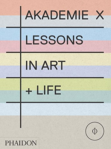 Akademie X : Lessons in art + life par Charles Gaines