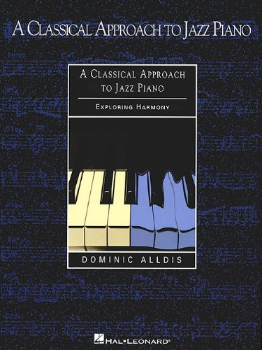 A Classical Approach to Jazz Piano: Exploring Harmony