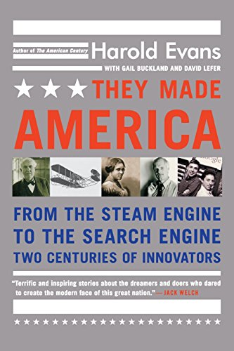 They Made America: From the Steam Engine to the Search Engine