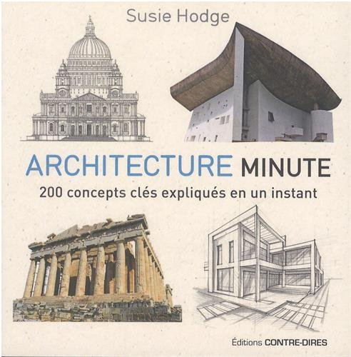 Architecture minute : 200 concepts clés expliqués en un instant par Susie Hodge