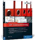 Praxishandbuch SAP-Datenarchivierung: Klassische Archivierung, ILM, Data Aging (SAP PRESS)