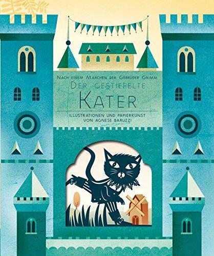 Der gestiefelte Kater: Nach einem Märchen der Gebrüder Grimm. Mit 8 Laserschnitt-Seiten von Agnese Baruzzi. par Agnese Baruzzi