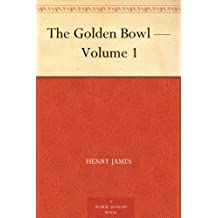The Golden Bowl — Volume 1 (English Edition)