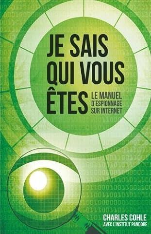 Livres Internet - Je sais qui vous Etes: Le manuel