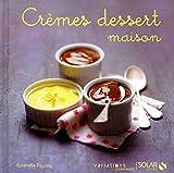 Telecharger Livres CREMES DESSERT MAISON VG (PDF,EPUB,MOBI) gratuits en Francaise