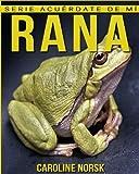 Rana: Libro de imágenes asombrosas y datos curiosos sobre los Rana para niños (Serie...