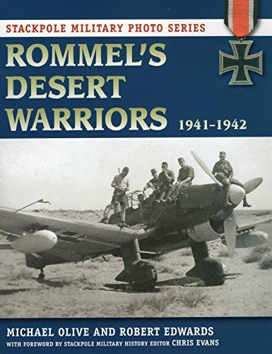 Rommel's Desert Warriors: 1941-1942 (Stackpole Military Photo Series) by Michael Olive (2012-11-11)