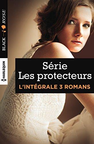 Intégrale Black Rose ''Les protecteurs'' : Le mariage menacé - Un engagement à haut risque - Une mystérieuse inconnue par Lisa Childs