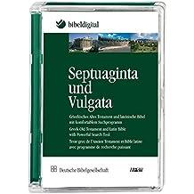 Septuaginta und Vulgata: Griechisches Altes Testament und lateinische Bibel mit komfortablem Suchprogramm