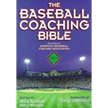 (THE BASEBALL COACHING BIBLE ) BY Kindall, Jerry (Author) Paperback Published on (12 , 1999)
