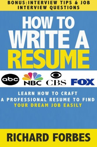 How to Write a Resume (Interview Tips and Job Interview Questions): Learn How to Craft a Professional Resume to Find Your Dream Job Easily