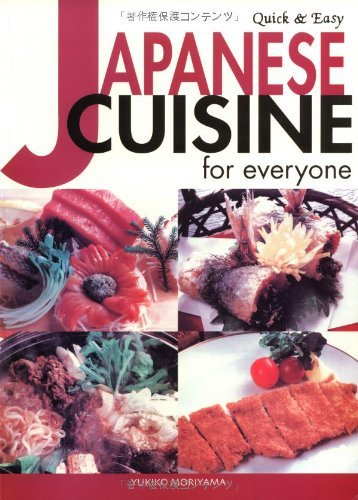 Japanese Cuisine for Everyone: Quick and Easy (Quick & Easy Cookbooks) by Yukiko Moriyama (1-Oct-2002) Paperback
