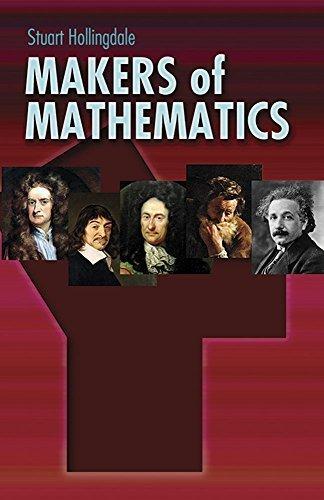 Makers of Mathematics (Dover Books on Mathematics) by Hollingdale, Stuart (2011) Paperback