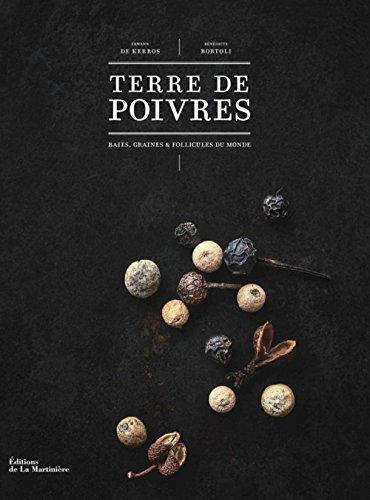 Terre de poivres. Baies, graines et follicules du monde par Erwann De kerros