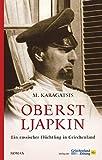 Oberst Ljapkin: Ein russischer Flüchtling in Griechenland von M. Karagatsis