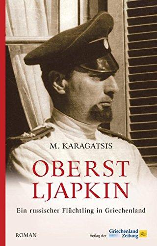 Buchseite und Rezensionen zu 'Oberst Ljapkin: Ein russischer Flüchtling in Griechenland' von M. Karagatsis