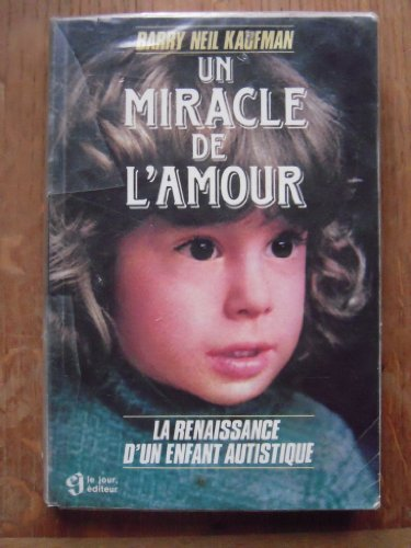Un miracle de l'amour : la renaissance d'un enfant autistique