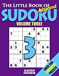 The Little Book of Sudoku 3: Over 200 Advanced Puzzles!: No. 3 by Alastair Chisholm (2005-08-18)