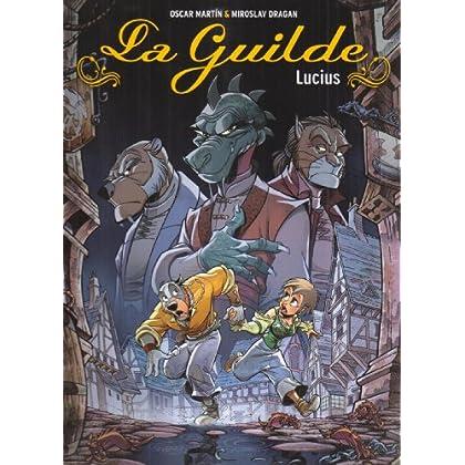 La Guilde, Tome 2 : Lucius