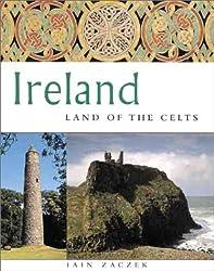 Ireland: Land of the Celts by Iain Zaczek (2000-08-01)