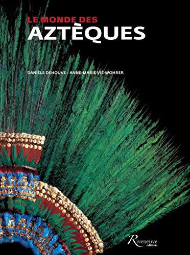 Le monde des Aztèques