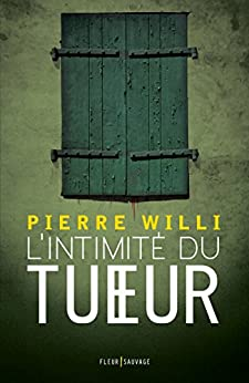 L'intimité du tueur par [Willi, Pierre]
