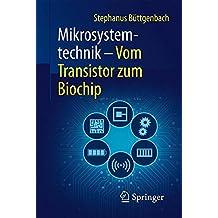 Mikrosystemtechnik: Vom Transistor zum Biochip (Technik im Fokus)