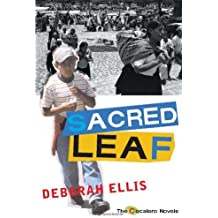 Sacred Leaf (Cocalero Novels) by Deborah Ellis (2009-03-01)
