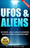 UFOs & Aliens: UFO Secrets - Area 51, Alien & UFO Encounters, Alien Civilizations & New World Order (Extraterrestrial, Alien Abduction, Conspiracy Theories, ... History, Alien Technology, Alien Races)