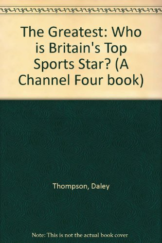 the-greatest-who-is-britains-top-sports-star-a-channel-four-book