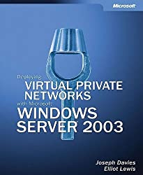 Deploying Virtual Private Networks with Microsoft?? Windows Servera??? 2003 (Technical Reference) by Joseph Davies (2003-11-12)