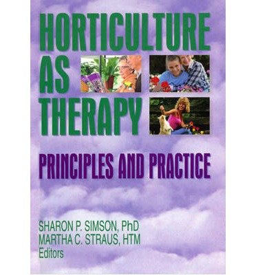 [(Horticulture as Therapy: Principles and Practice)] [Author: Sharon Simson] published on (June, 2008)