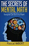 Image de The secrets of mental math: Everyone can do it in a flash! (English Edition)