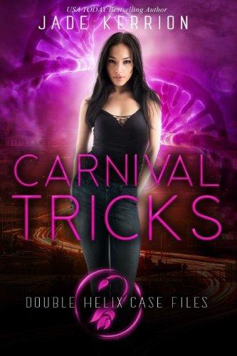 Carnival Tricks: Volume 1 (Double Helix Case Files)
