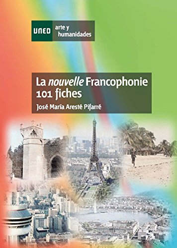 LA NOUVELLE FRANCOPHONIE. 101 FICHES (Spanish Edition)