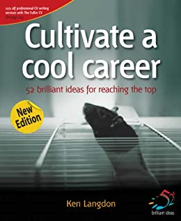 Cultivate a cool career (52 Brilliant Ideas) by [Langdon, Ken]