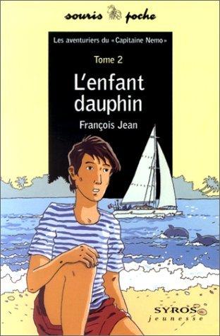 """Les Aventuriers du """"Capitaine Nemo"""", tome 2 : L'Enfant dauphin"""