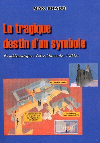 Le tragique destin d'un symbole : L'emblématique Notre-Dame des Tables par Max Prado