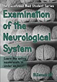 Examination of the Neurological System: Learn the Entire Neuro Exam in Under an Hour!