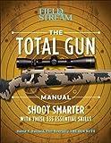 The Total Gun Manual (Paperback Edition): 368 Essential Shooting Skills