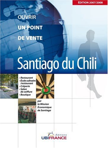 Ouvrir un point de vente à Santiago du Chili par Jocelyne Preciado