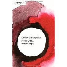 Metro 2033 / Metro 2034: Zwei Romane in einem Band - Science-Fiction-Jubiläums-Edition