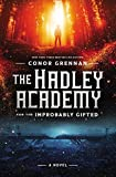 The Hadley Academy for the Improbably Gifted: A Novel (English Edition)