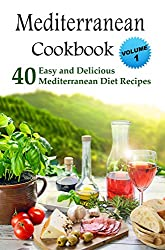 Mediterranean Cookbook: 40 Easy and Delicious Mediterranean Diet Recipes (English Edition)