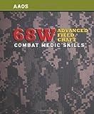 68W Advanced Field Craft: Combat Medic Skills