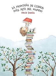 La montaña de libros más alta del mundo par Rocio Bonilla Raya