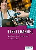 Einzelhandel: 3. Ausbildungsjahr: Schülerband - Markus Fox, MARIANNE KIEPE, Renate Villmow, Karin Jockel, Arndt Brockmann