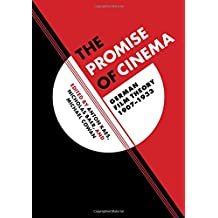 The Promise of Cinema: German Film Theory, 1907-1933 (Weimar and Now: German Cultural Criticism (Paperback))
